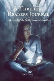 A Thriller Readers Journal by Ivy Studios
