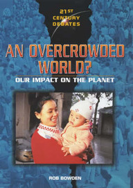 An Overcrowded World?: Our Impact on the Planet by Rob Bowden image
