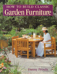 How to Build Classic Garden Furniture by Danny Proulx image