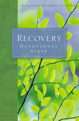 NIV Recovery Devotional Bible: With 365 Daily Readings by Verne Becker