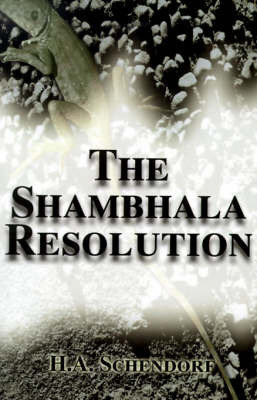 The Shambhala Resolution by Hilliard A. Schendorf