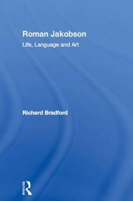 Roman Jakobson by Richard Bradford