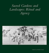 Sacred Gardens and Landscapes - Ritual and Agency V26 by Michel Conan image