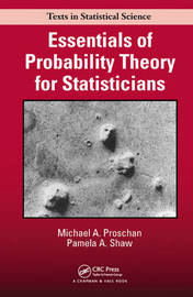 Essentials of Probability Theory for Statisticians by Michael A Proschan
