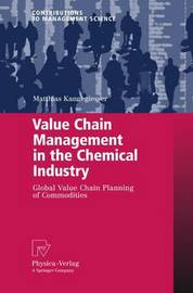 Value Chain Management in the Chemical Industry by Matthias Kannegiesser