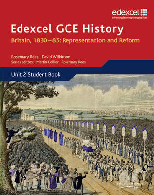 Edexcel GCE History AS Unit 2 B1 Britain, 1830-85: Representation and Reform by David Wilkinson