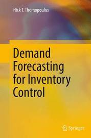 Demand Forecasting for Inventory Control by Nick T. Thomopoulos