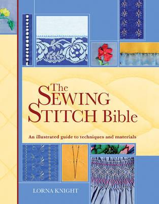 Sewing Stitch Bible by Lorna Knight