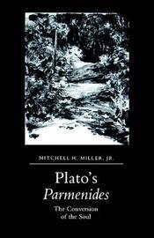 Plato's Parmenides by Mitchell H. Miller Jr.