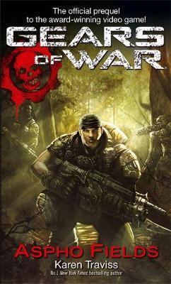 Gears of War: Aspho Fields by Karen Traviss