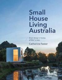 Small House Living Catherine Foster Book In Stock Buy Now