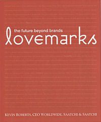 Lovemarks: The Future Beyond Brands by Kevin Roberts