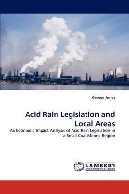 Acid Rain Legislation and Local Areas by George Jones