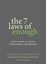 The Seven Laws of Enough by Gina Laroche