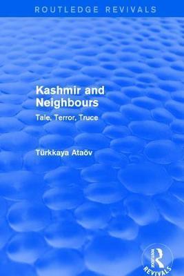 Kashmir and Neighbours: Tale, Terror, Truce by Atav Trkkaya
