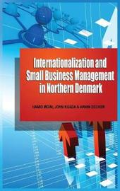 Internationalization and Small Business Management in Northern Denmark by Hamid Moini