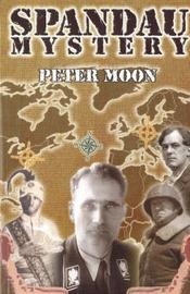 Spandau Mystery by Peter Moon
