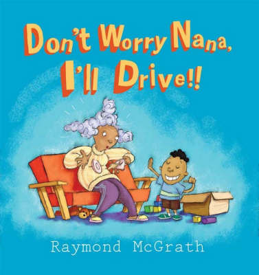 Don't Worry Nana, I'll Drive!` by Raymond McGrath image