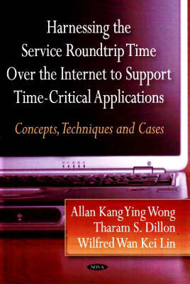 Harnessing the Service Roundtrip over the Internet Support Time-Critical Applications by Allan Kang Ying Wong