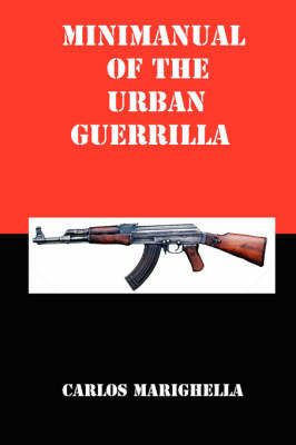Minimanual of the Urban Guerrilla by Carlos Marighella