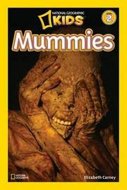 National Geographic Readers: Mummies by Elizabeth Carney