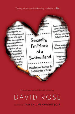 Sexually, I'm More of a Switzerland: More Personal Ads from the London Review of Books by Professor David Rose image