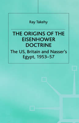The Origins of the Eisenhower Doctrine by N/A N/A