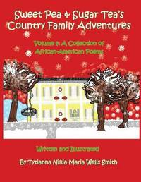 Sweet Pea & Sugar Tea's Country Family Adventures by Tytianna Wells Smith