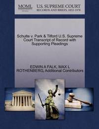 Schulte V. Park & Tilford U.S. Supreme Court Transcript of Record with Supporting Pleadings by Edwin A. Falk