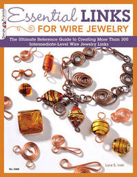 Essential Links for Wire Jewelry by Lora S. Irish