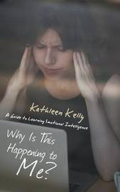 Why Is This Happening to Me? by Kathleen Kelly