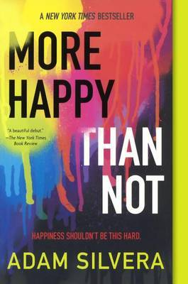 Happy More Than Not by Adam Silvera