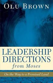 Leadership Directions from Moses by Olu Brown