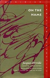 On the Name by Jacques Derrida