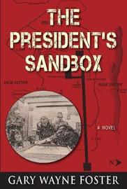 The President's Sandbox by Gary D Foster