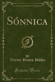 Sonnica (Classic Reprint) by Vicente Blasco Ib'anez