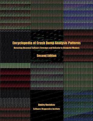 Encyclopedia of Crash Dump Analysis Patterns by Dmitry Vostokov
