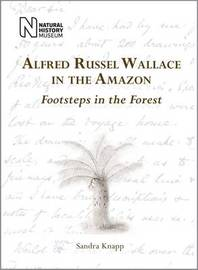 Alfred Russel Wallace in the Amazon by Sandra Knapp