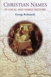 Christian Names in Local and Family History by George Redmonds image