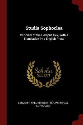 Studia Sophoclea by Benjamin Hall Kennedy