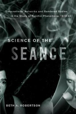 Science of the Seance by Beth A Robertson image