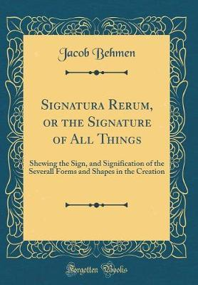 Signatura Rerum, or the Signature of All Things by Jacob Behmen image