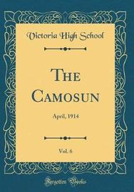 The Camosun, Vol. 6 by Victoria High School