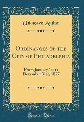 Ordinances of the City of Philadelphia by Unknown Author