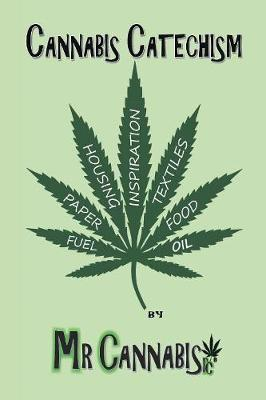 Cannabis Catechism by Mr Cannabisrc