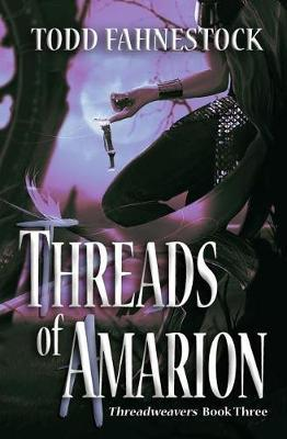 Threads of Amarion by Todd Fahnestock image