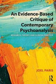 An Evidence-Based Critique of Contemporary Psychoanalysis by Joel Paris