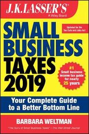 J.K. Lasser's Small Business Taxes 2019 by Barbara Weltman