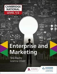 Cambridge National Level 1/2 Enterprise and Marketing by Tess Bayley