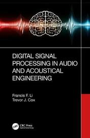 Digital Signal Processing in Audio and Acoustical Engineering by Trevor J Cox